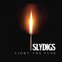 Slydigs - Light The Fuse