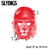 Slydigs - Give It Up Brother