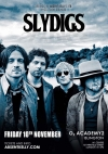 Slydigs play O2 Academy Islington on 10th November